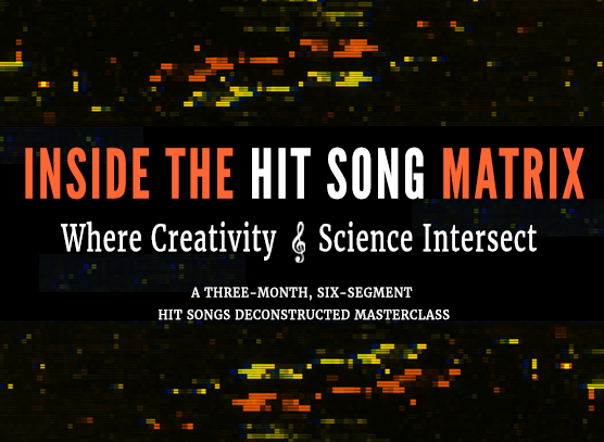 Inside the Hit Song Matrix: Where Creativity and Science Intersect (Fall 2020 Masterclass)