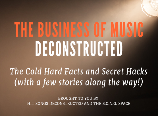 The Business of Music Deconstructed