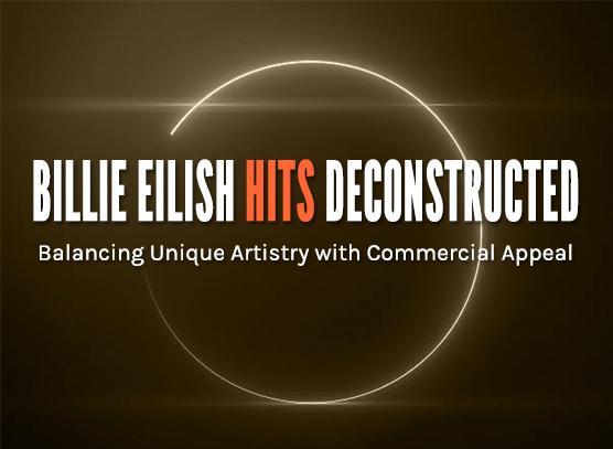 Billie Eilish Hits Deconstructed