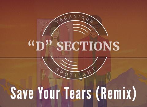 """Technique Spotlight:  Save Your Tears (Remix)'s """"D"""" Section"""