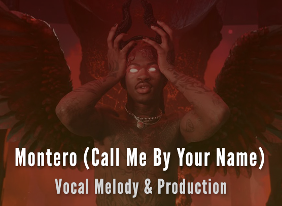 Montero (Call Me By Your Name): Vocal Melody & Production