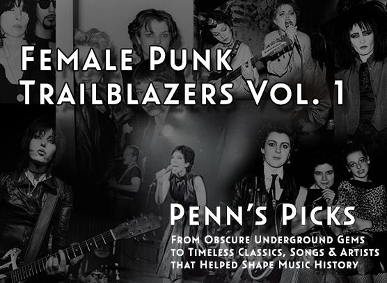 Penn's Picks: Female Punk Trailblazers, Vol. 1