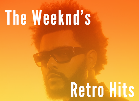The Weeknd & The Rise of Retro