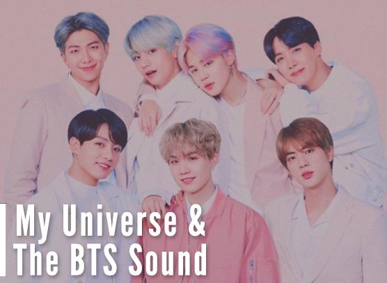 My Universe & The BTS Sound