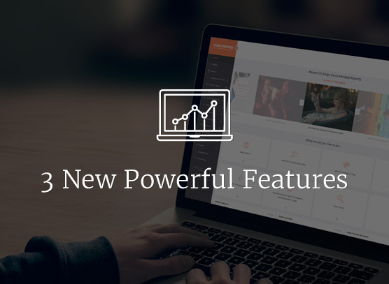 Introducing Three New Powerful Features