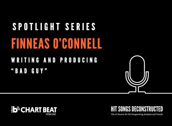 "Spotlight Series:  Finneas O'Connell on ""Bad Guy"""